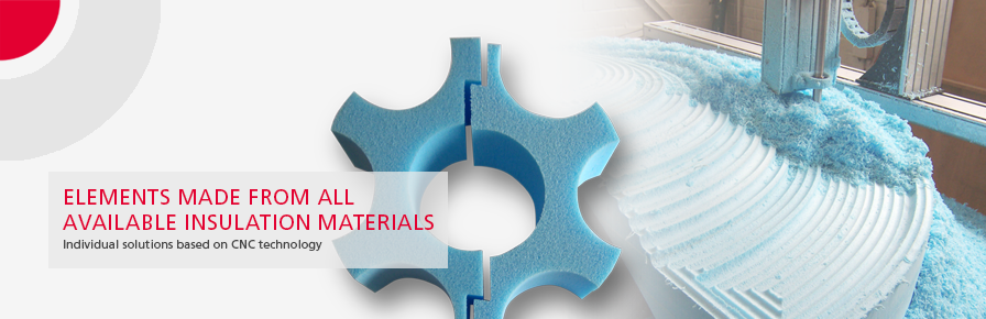 ELEMENTS MADE FROM ALL AVAILABLE INSULATION MATERIALS